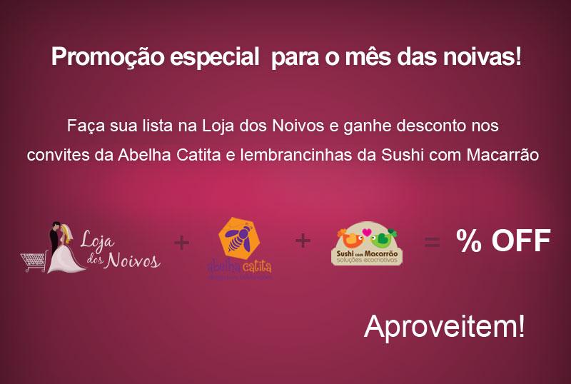 Promoção Loja dos Noivos + Abelha Catita + Sushi com Macarrão